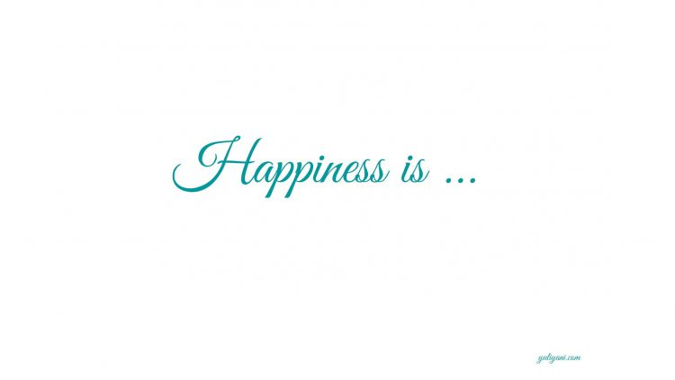 Bahagia Itu Sederhana: Inilah 10 Hal yang Membuat Saya Bahagia